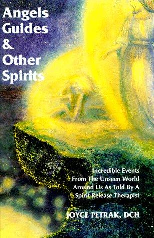Angels Guides & Other Spirits: Incredible Events: Joyce Petrak; Illustrator-Ida