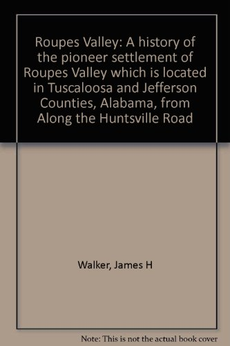 Roupes Valley. A History of the pioneer: Walker, James H.,