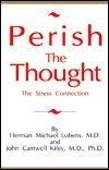 Perish the Thought: The Stress Connection: Herman Michael, M.D.
