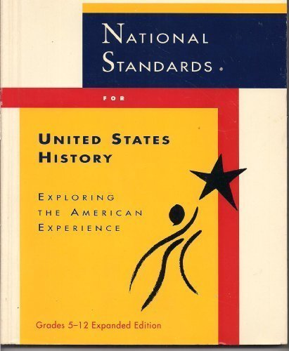 National Standards for United States History: Exploring: National History Standards