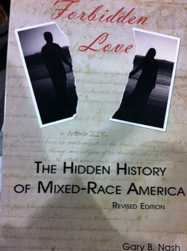 9780963321886: Forbidden Love The Hidden History of Mixed-Race America
