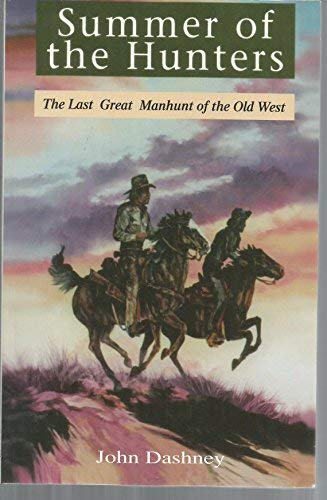Summer of the Hunters: The Last Great: Dashney, John