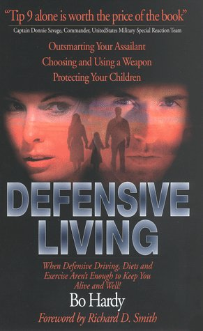 9780963323798: Defensive Living: When Defensive Driving, Diets, and Exercise Aren't Enough to Keep You Alive and Well!