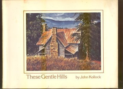 9780963324801: These Gentle Hills