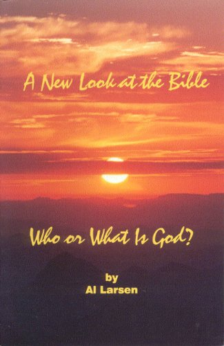 9780963325228: A new look at the Bible: Who or what is God? : a nondenominational guide to spiritual growth