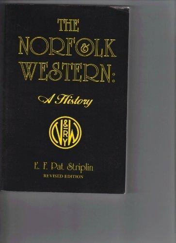 The Norfolk & Western: A history: Striplin, E. F.