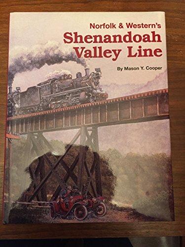 Norfolk & Western's Shenandoah Valley Line: Cooper, Mason Y