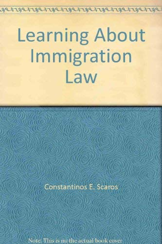 9780963327680: Learning About Immigration Law