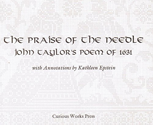 9780963333162: The praise of the needle: John Taylor's poem of 1631