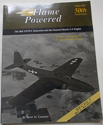 Flame Powered: The Story of Americas First Jet-Powered Aircraft : The Bell   Aerocomet P-59A: ...