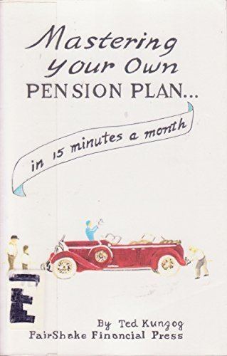 Mastering Your Own Pension Plan: How to Add Thousands to Tens of Thousands of Dollars to Your ...