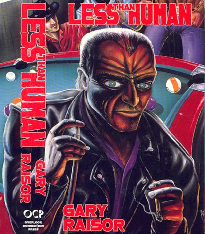 LESS THAN HUMAN: Raisor, Gary