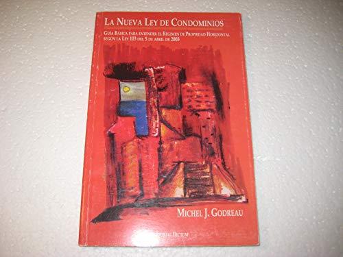 9780963340122: La Nueva Ley de Condominios: Guia Basica Para Entender de Propiedad Horizontal Segun La Ley 103 del 5 de Abril de 2003 (Spanish Edition)