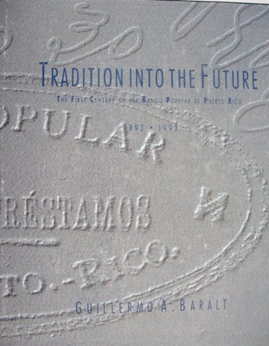 9780963340900: Tradition Into the Future: The First Century of the Banco Popular de Puerto Rico: 1893-1993