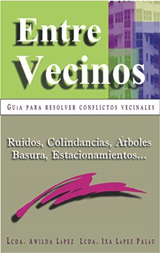 9780963341518: Entre Vecinos:Guia Para Resolver Conflictos Vecinales