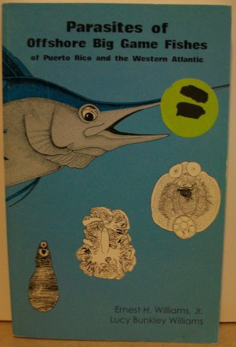 9780963341822: Parasites of offshore big game fishes of Puerto Rico and the western Atlantic