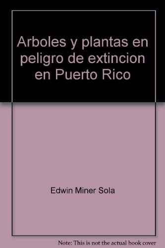 9780963343536: Arboles y plantas en peligro de extincion en Puerto Rico (Serie Puerto Rico ecologico) (Spanish Edition)