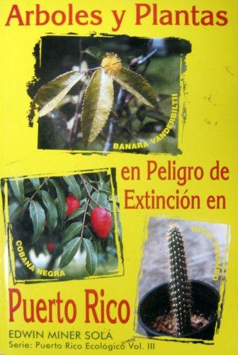 9780963343567: Arboles y Plantas en Peligro de Extinción en Puerto Rico (Spanish Edition)