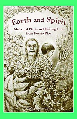 9780963344014: Earth and Spirit: Medicinal Plants and Healing Lore from Puerto Rico