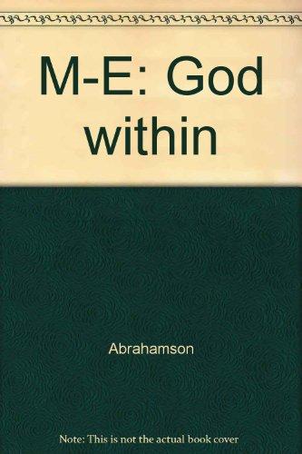 M-E: The God Within: Abrahamson, Joseph R., M.D.