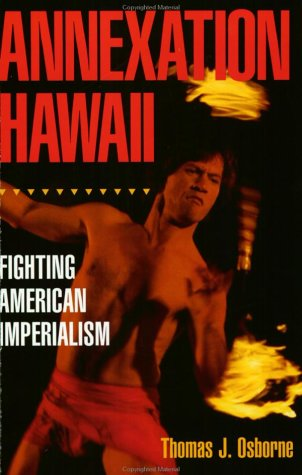 9780963348418: Annexation Hawaii: Fighting American Imperialism