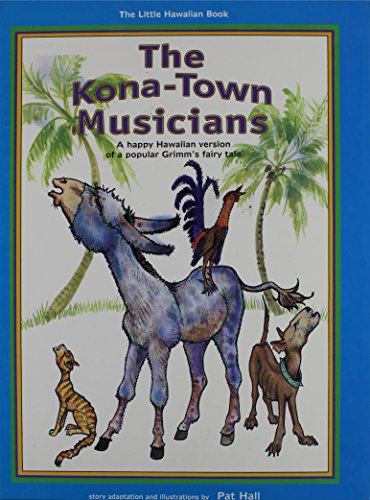 The Kona-Town Musicians: A Happy Hawaiian Version: Hall, Pat