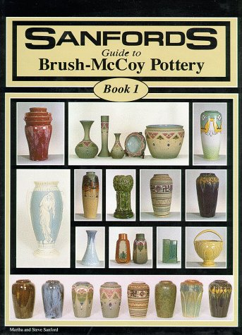 9780963353115: Sanfords Guide to Brush-McCoy Pottery, Book 1