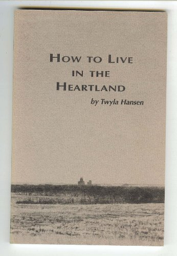 How to Live in the Heartland: Hansen, Twyla