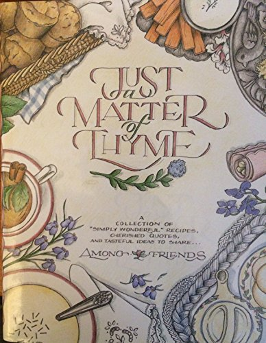 9780963355508: Just a Matter of Thyme (Recipes)