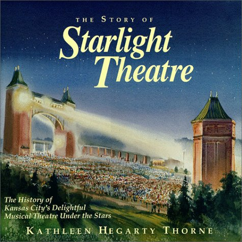 9780963356505: The Story of Starlight Theatre