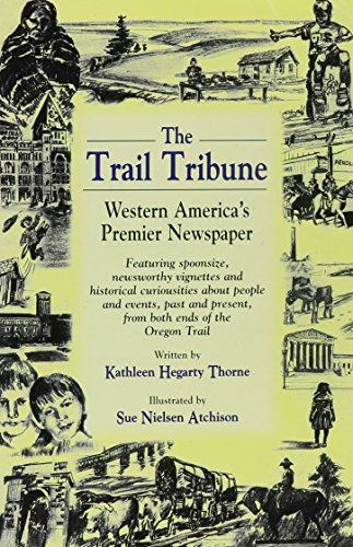 The Trail Tribune: Western America's Premier Newspaper (0963356526) by Kathleen Hegarty Thorne