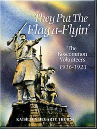 9780963356536: They Put the Flag a-Flyin': The Roscommon Volunteers,