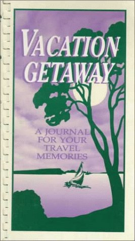 9780963357304: Vacation Getaway: A Journal for Your Travel Memories