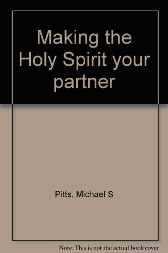 Making the Holy Spirit your partner (0963358308) by Pitts, Michael S