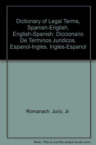 9780963361004: Dictionary of Legal Terms, Spanish-English, English-Spanish: Diccionario De Terminos Juridicos, Espanol-Ingles, Ingles-Espanol