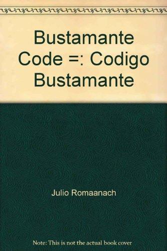 9780963361028: Bustamante Code =: Codigo Bustamante by Julio Romaanach