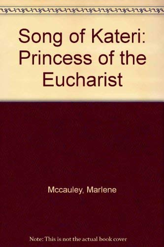 9780963363329: Song of Kateri: Princess of the Eucharist