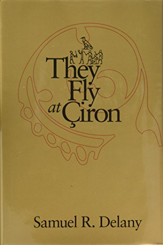They Fly at Çiron: Delany, Samuel R.