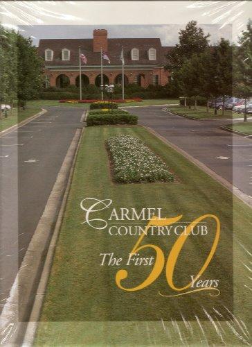 Carmel Country Club: The First 50 years: Gaillard, Frye