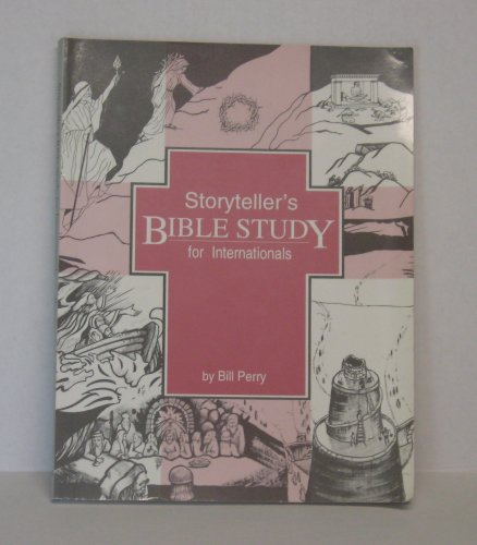 Storyteller's Bible study for internationals: Perry, Bill
