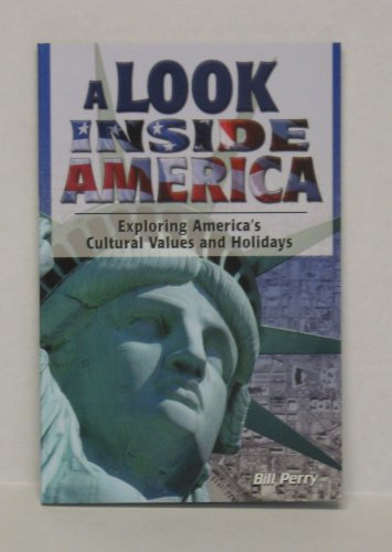 A Look Inside America: Exploring America's Cultural Values and Holidays: Bill Perry