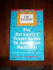 On Exhibit: The Art Lover's Travel Guide to American Museums (On Exhibit: Art Lover's ...