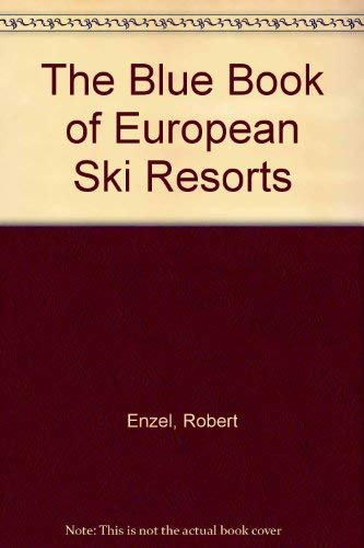 9780963365354: The Blue Book of European Ski Resorts 1999-2000