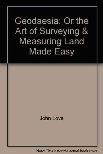9780963365958: Geodaesia : Or, the Art of Surveying and Measuring Land Made Easy