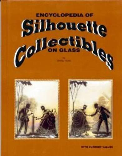 9780963367457: Encyclopedia of Silhouette Collectibles on Glass