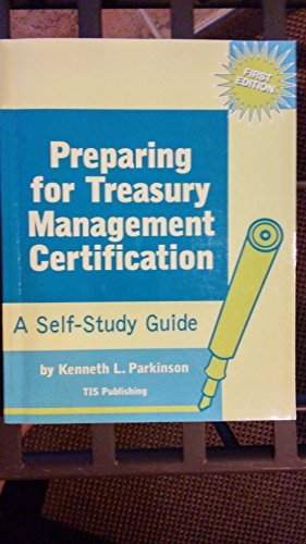 9780963368096: Preparing for Treasury Management Certification: A Self-Study Guide