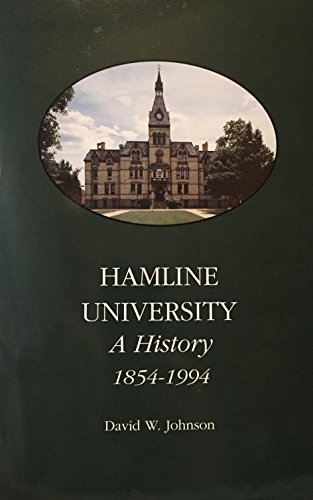 Hamline University: A History, 1854-1994 {SECOND EDITION}
