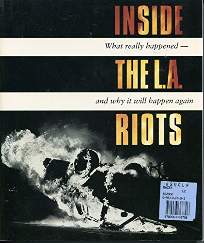 9780963368706: Inside the L.A. Riots: What Really Happened and Why It Will Happen Again