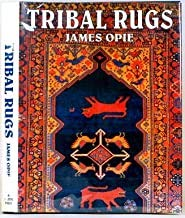 Tribal Rugs: Nomadic and Village Weavings from the Near East and Central Asia (0963368907) by James Opie