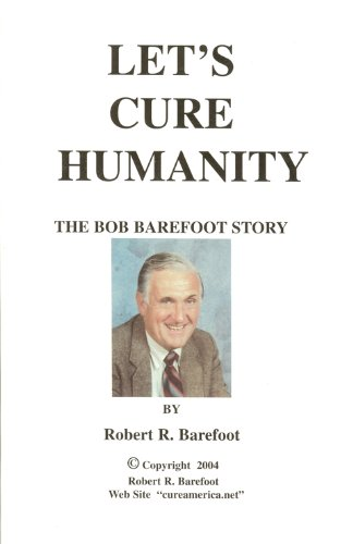 9780963370303: Let's Cure Humanity: The Bob Barefoot Story